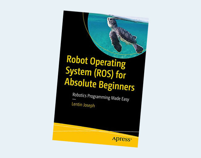 Robot Operating System (ROS) for Absolute Beginners: Robotics Programming Made Easy