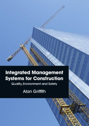 Integrated Management Systems for Construction: Quality, Environment and Safety