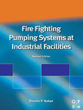 Fire Fighting Pumping Systems At Industrial Facilities, 2nd Edition