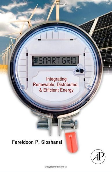 Smart Grid - Integrating Renewable, Distributed & Efficient Energy