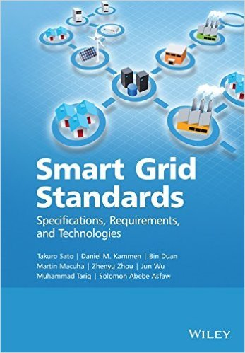 Smart Grid Standards: Specifications, Requirements, and Technologies, 1st Edition