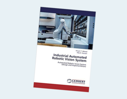 Industrial Automated Robotic Vision System: Automated Robotic Vision System (Design and Implementation)