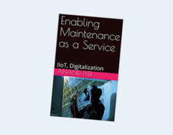 Enabling Maintenance as a Service: IIoT, Digitalization (Industrial Internet of Things Book 2), Kindle verzia